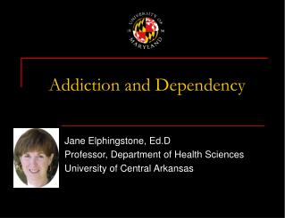 Addiction and Dependency