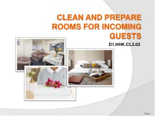 CLEAN AND PREPARE ROOMS FOR INCOMING GUESTS