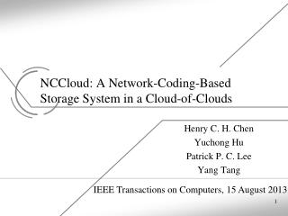 NCCloud : A Network-Coding-Based Storage System in a Cloud-of-Clouds