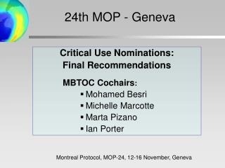 Critical Use Nominations:  Final Recommendations 	        MBTOC Cochairs :   Mohamed Besri