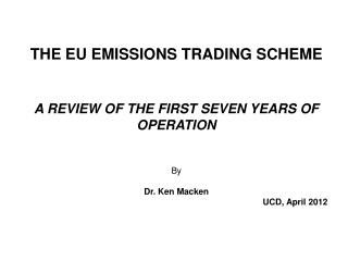 THE EU EMISSIONS TRADING  SCHEME A REVIEW OF THE FIRST  SEVEN  YEARS OF OPERATION By