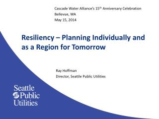 Resiliency – Planning Individually and as a Region for Tomorrow