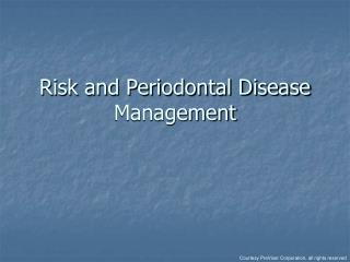 Risk and Periodontal Disease Management