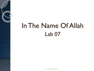 In The Name Of Allah Lab 07