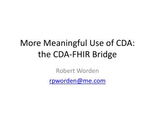 More Meaningful Use of CDA:  the CDA-FHIR Bridge