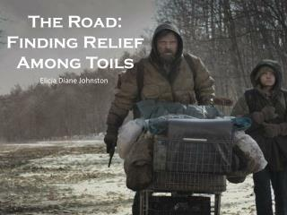 The Road: Finding Relief Among Toils