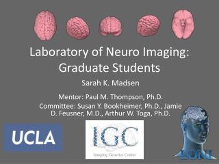 Laboratory of Neuro Imaging: Graduate Students
