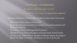 Emeritus  Professor of  Philosophy, North  Carolina State  University