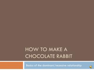 How to make a chocolate rabbit