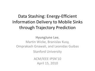 Data Stashing: Energy-Efficient Information Delivery to Mobile Sinks through Trajectory Prediction