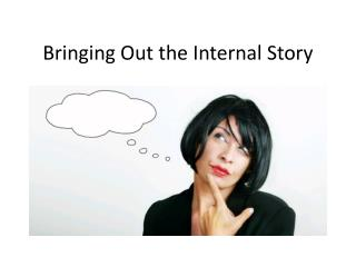 Bringing Out the Internal Story