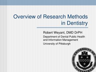 Overview of Research Methods in Dentistry