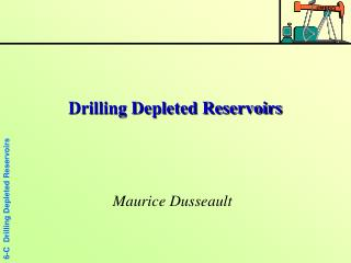 Drilling Depleted Reservoirs