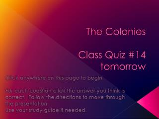 The Colonies Class Quiz  #14  tomorrow