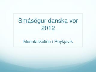 Sm ásögur danska vor 2012  Menntaskólinn í Reykjavík