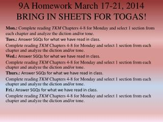 9A Homework March 17-21,  2014 BRING IN SHEETS FOR TOGAS!