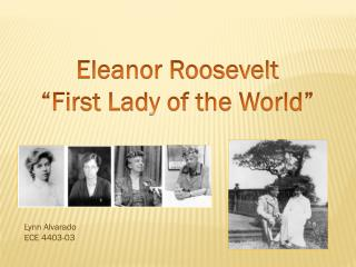 "Eleanor Roosevelt ""First Lady of the World"""