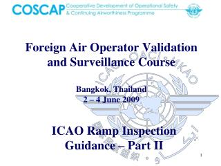 Foreign Air Operator Validation and Surveillance Course Bangkok, Thailand 2 – 4 June 2009