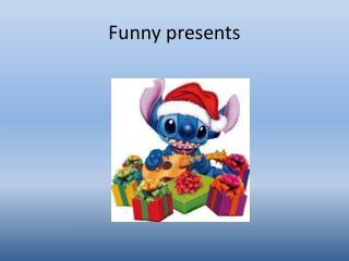 Funny presents