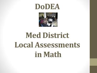 DoDEA Med District Local Assessments in Math