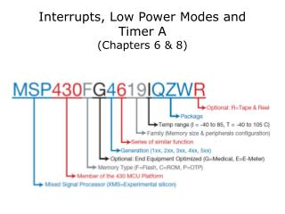 Interrupts, Low Power Modes and Timer A (Chapters 6 & 8)