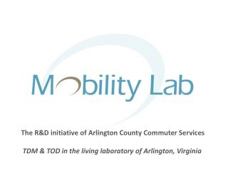 The R&D initiative of Arlington County Commuter Services