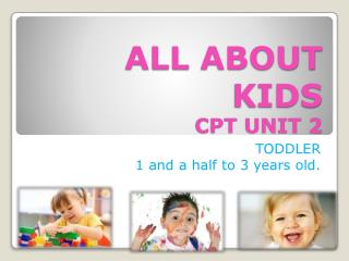 ALL ABOUT KIDS CPT UNIT 2