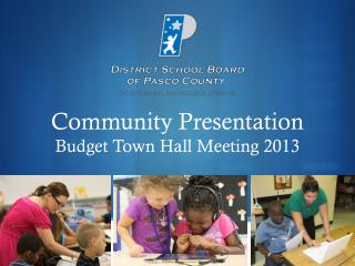 Community Presentation Budget Town Hall Meeting 2013