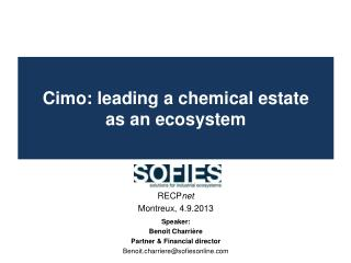 Cimo :  leading  a  chemical estate as an  ecosystem