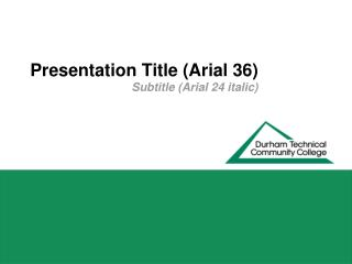 Presentation Title (Arial 36)