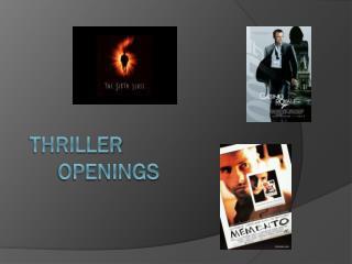 Thriller openings