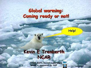 Global warming: Coming ready or not!