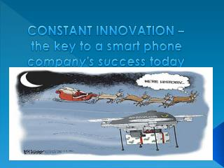 CONSTANT INNOVATION –  the key to a smart phone  company's success  today