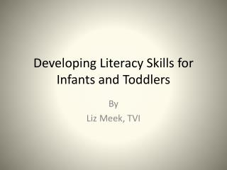 Developing Literacy Skills for Infants and Toddlers
