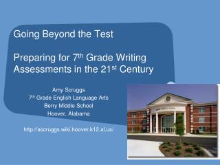 Going Beyond the Test Preparing for 7 th  Grade Writing Assessments in the 21 st  Century