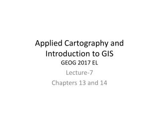 Applied Cartography and Introduction to GIS GEOG 2017 EL