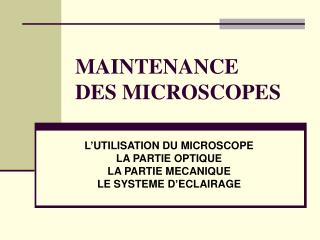 MAINTENANCE  DES MICROSCOPES