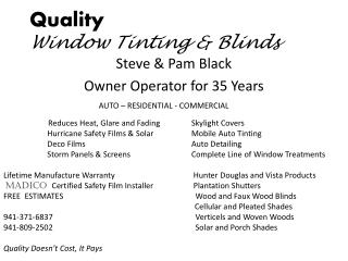 Quality  Window Tinting & Blinds