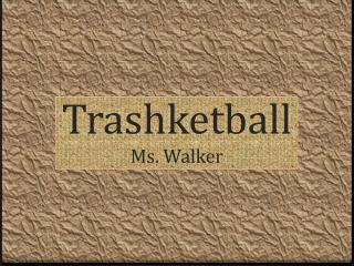 Trashketball Ms. Walker