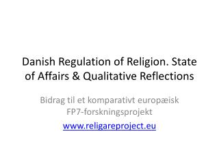 Danish Regulation of Religion. State of Affairs & Qualitative Reflections