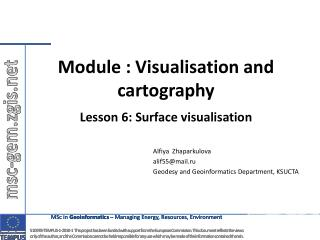 Module :  Visualisation  and cartography  Lesson 6: Surface  visualisation