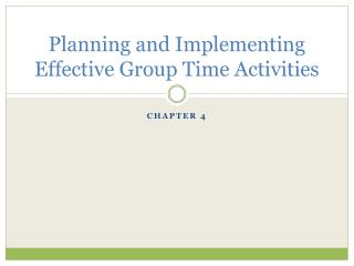 Planning and Implementing Effective Group Time Activities