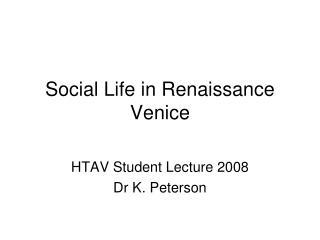 Social Life in Renaissance Venice