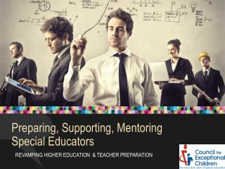 Preparing, Supporting, Mentoring Special Educators