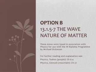Option B 13.1.5-7 The wave nature of matter