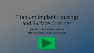 Titanium Implant Housings and Surface Coatings