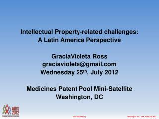 Intellectual Property-related challenges:  A Latin America Perspective GraciaVioleta  Ross