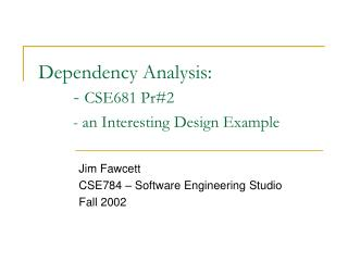 Dependency Analysis:  	-  CSE681 Pr#2 - an Interesting Design Example