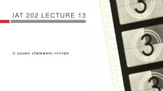 Iat  202 lecture 13