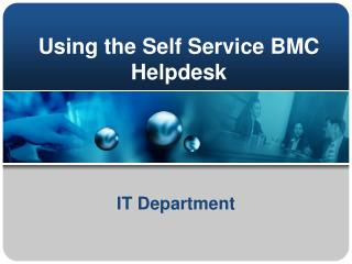 Using the Self Service  BMC Helpdesk